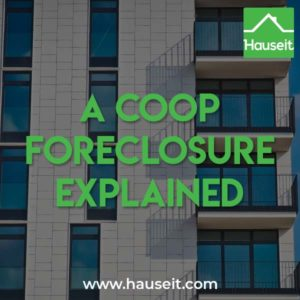 What's the difference between a coop foreclosure and a foreclosure on a house or condo? What is the co op foreclosure process? Do you need coop board approval?