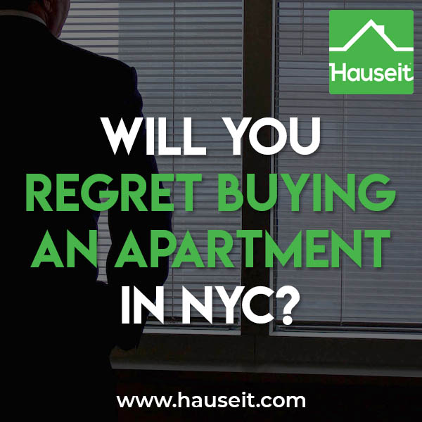 Whether or not you will regret buying an apartment in NYC depends on whether you've considered the costs and benefits of buying vs. renting and other realities of home ownership.