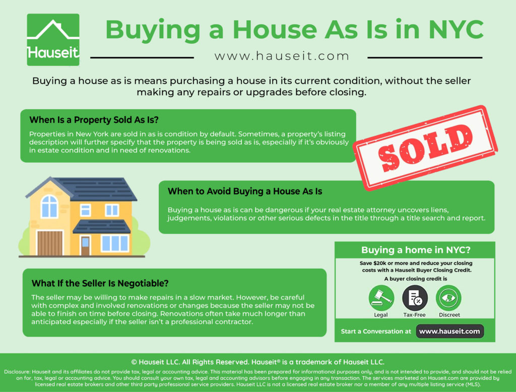 Buying a house as is means purchasing a house in its current condition, without the seller making any repairs or upgrades before closing.