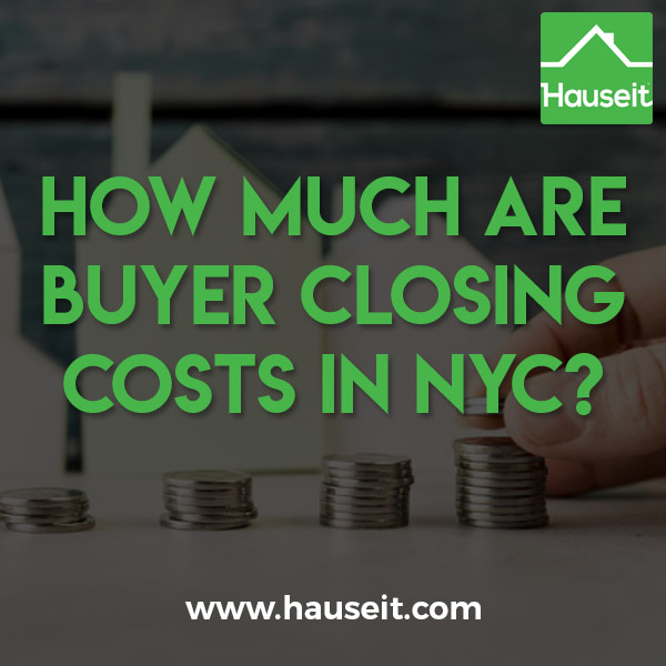 Buyer closing costs in NYC are between 1.5% to 6%. Buyer closing costs are higher for condos vs. co-ops, and closing costs are the highest for new developments.