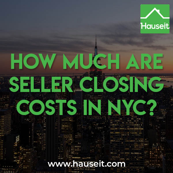 Seller closing costs in NYC are between 8% to 10% of the sale price. Closing costs include a 6% broker fee, NYC Transfer Taxes of 1.4% to 1.825% and legal fees.
