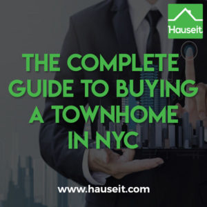 Buying a townhome in NYC means no board approval or interviews, no application and move-in fees. Lower monthly charges. Difficulties with property tax disputes.