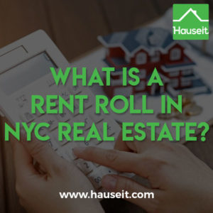 A rent roll in NYC real estate is a summary of a property's rental income streams. A rent roll also shows net operating income, the cap rate and maturity dates.