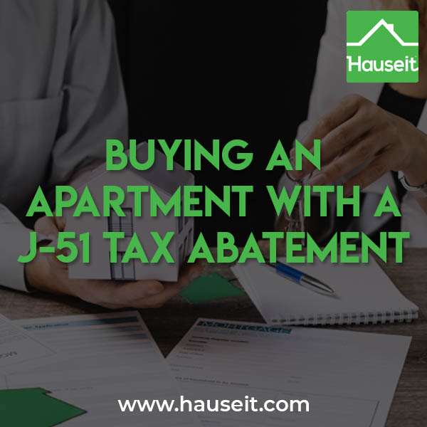 Comprehensive guide on the J-51 tax abatement and what buyers should look out for. How to verify and calculate J51 benefits, expiration and more.
