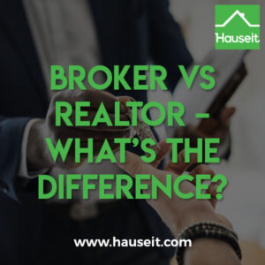 The complete guide to real estate's various titles and license types. We'll explain the difference between broker vs Realtor vs agent and more.