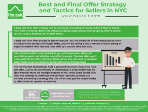 A best and final offer strategy can be extremely rewarding for home sellers if they've priced their home correctly. Better yet, if they've slightly under-priced their property, they're almost certain to get a bidding war on their home.