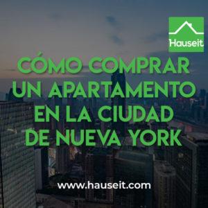 Pasos para comprar un apartamento en la Ciudad de Nueva York, incluyendo cómo encontrar un agente, cómo hacer una oferta, y un resumen general de los costos de cierre y el timeline de compra.