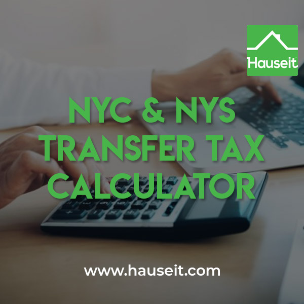 Interactive NYC & NYS Transfer Tax Calculator for sellers. Updated to reflect revised Transfer Tax rates as part of New York Tax Law changes in April 2019.