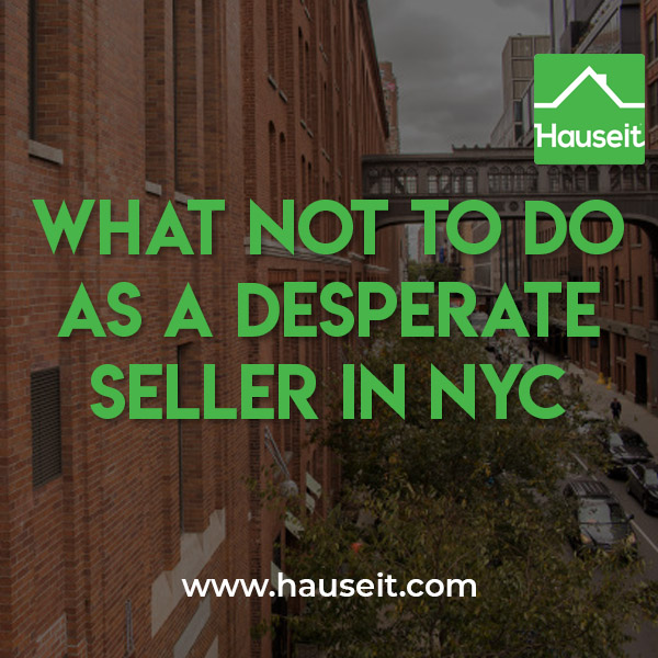 Being a desperate seller is bad enough, don't make your situation worse by signing up for an instant offer, listing with your building broker and more tips.