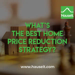 Home price reduction strategy ideas including listing just below major price thresholds, undercutting neighbors, re-listing with a different unit number & more.