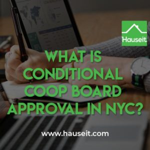 Coop boards might ask for 1-2 years of maintenance payments in escrow or a guarantor for conditional coop board approval in NYC. Buyers can renegotiate terms.