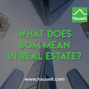 Why would a seller put a home back on the market? What does BOM mean in real estate? Is there something wrong with a home that's BOM? How to put a home BOM.