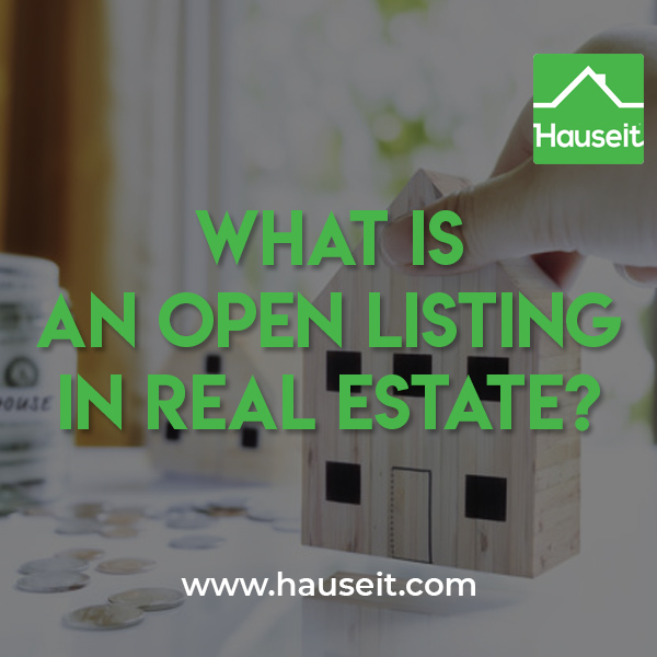 Open listing vs exclusive listing. What is an open listing in real estate? Can you sell FSBO via an open listing? Are open listings common for sales & more.