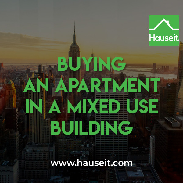 Buying an apartment in a mixed used building comes with many special risks such as unequal sharing of common charges, assessments, utilities and more.