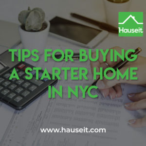 What is a starter apartment? Should you buy a studio, 1 bed or junior 4? Rent vs buy analysis. Common mistakes when buying a starter home in NYC & more.