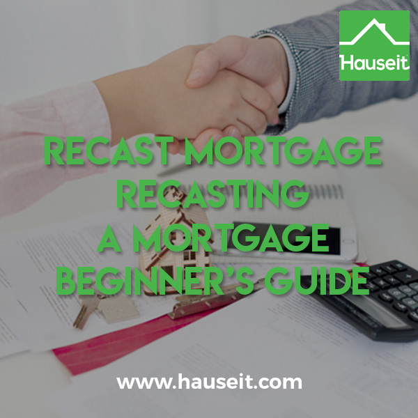 Recast Mortgage Recasting a Mortgage Beginner's Guide
