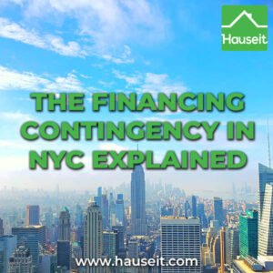 What is the financing contingency in NYC real estate? What does a financing contingency clause look like? Financing and funding contingencies, explained.
