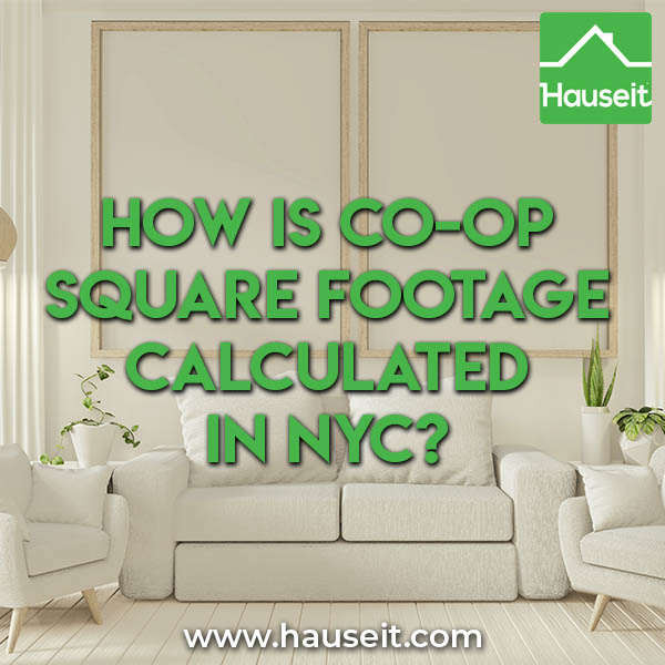 Co-op square footage should never be relied on. Make your own estimates & do your own measurements. How is co-op square footage calculated in NYC and more.