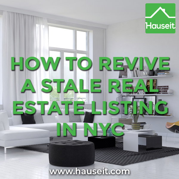 Strategies for reviving a stale real estate listing in NYC include a price reduction, staging, aesthetic upgrades, decluttering, new photos or relisting.