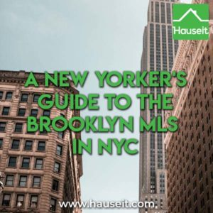 What is the Brooklyn MLS? Should I join as an agent or list my home in the Brooklyn MLS vs the REBNY RLS? Neigbhorhoods covered, fees & co-broking & more.