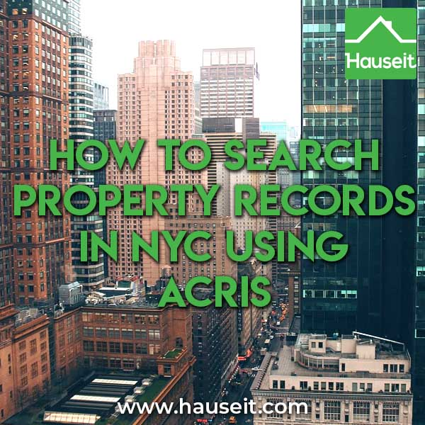 Step-by-step tutorial for using ACRIS in NYC to search for real estate property records by name or address. Automated City Register Information System tutorial.