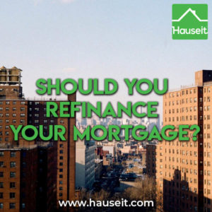 Should you refinance your mortgage or should you wait? The answer depends on your personal financial circumstances, outlook on interest rates & more.