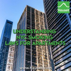 The Smoke-Free Air Act, Local Law 147 & other NYC smoking laws for apartments explained. What do apartment and building owners need to do to comply?