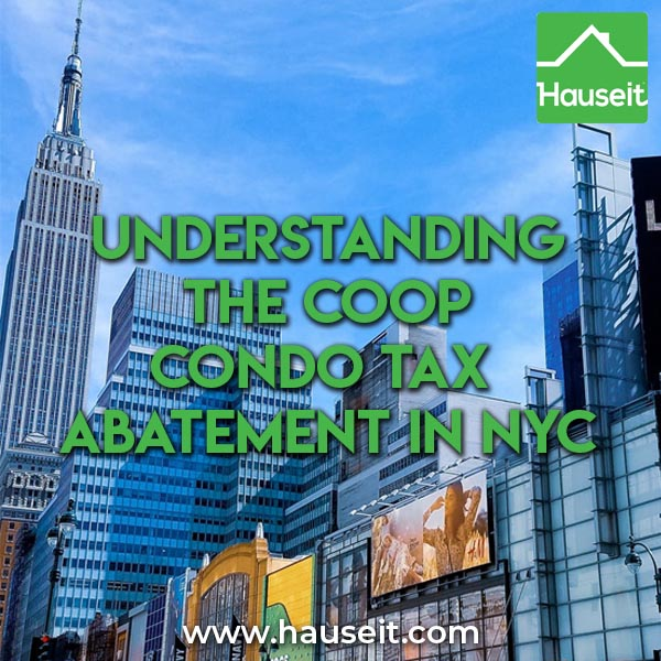 How much is the coop condo tax abatement in NYC? Has the abatement been renewed? Pending prevailing wage legislation that may disrupt the abatement & more.