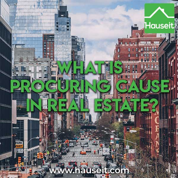 What Constitutes Procuring Cause In Nyc Real Estate Hauseit