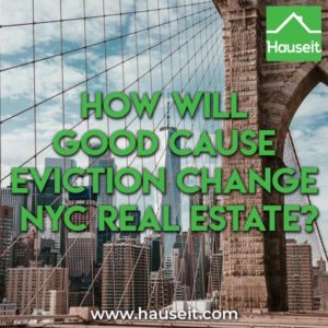od cause eviction legislation being considered by New York legislators would cap annual rent increases in NYC to 3% and require landlords to renew leases.
