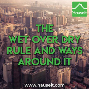 The wet over dry rule isn't a law or building department code, but is widely seen in co-op and condo alteration agreements. Nuances, exceptions & more.