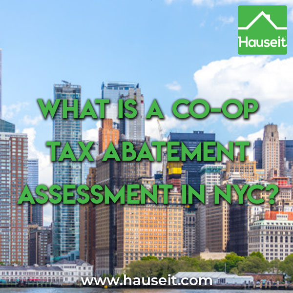 A co-op tax abatement assessment allows a co-op to raise revenue by capturing tax abatement proceeds paid by NYC instead of returning the money to owners.