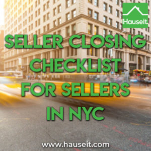 Clear up liens & violations, find original deed or stock & lease, review purchase application, do final walkthrough & more in our seller closing checklist.