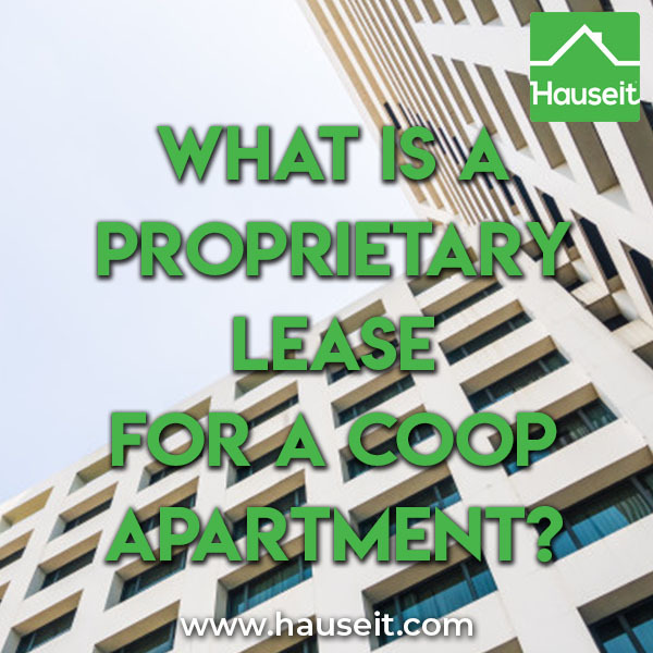 A proprietary lease is a signed lease agreement between a shareholder and a cooperative corporation governing their relationship and the terms of residency.