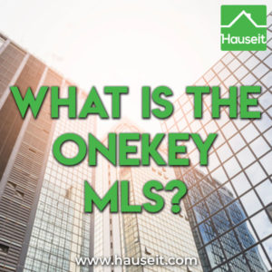 The OneKey MLS is a new broker Multiple Listing Service which covers listings in Long Island, the Hudson Valley and all five boroughs of New York City.