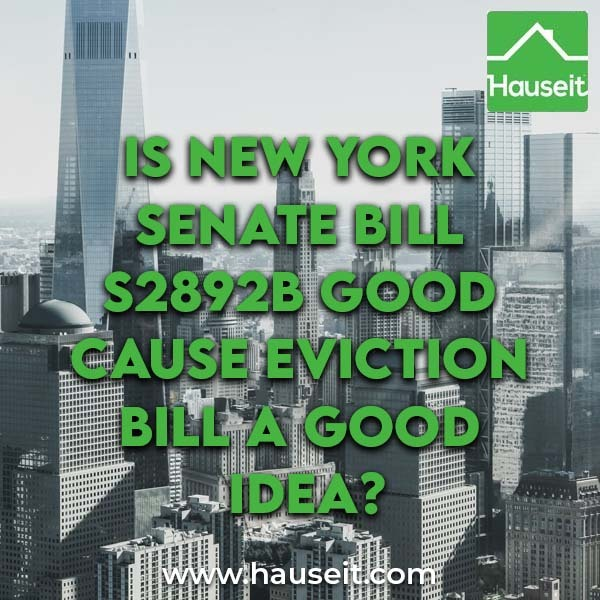 What is New York Senate Bill S2892B? Does the Good Cause Eviction Bill mean universal rent control? What constitutes good cause? Citizen letters & more.