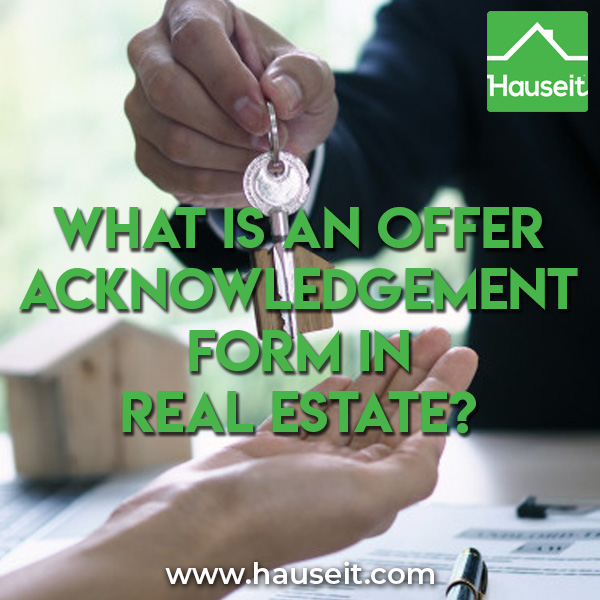 An Offer Acknowledgment and Registration Form in real estate provides written and signed confirmation that a seller has received an offer.