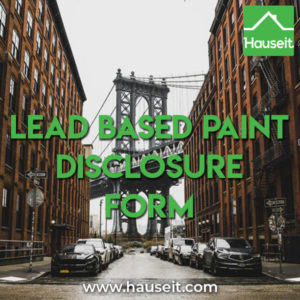 NYC sellers and landlords of homes built before 1978 must disclose lead paint hazards and provide purchaser/tenant with a Lead-Based Paint Disclosure Form.