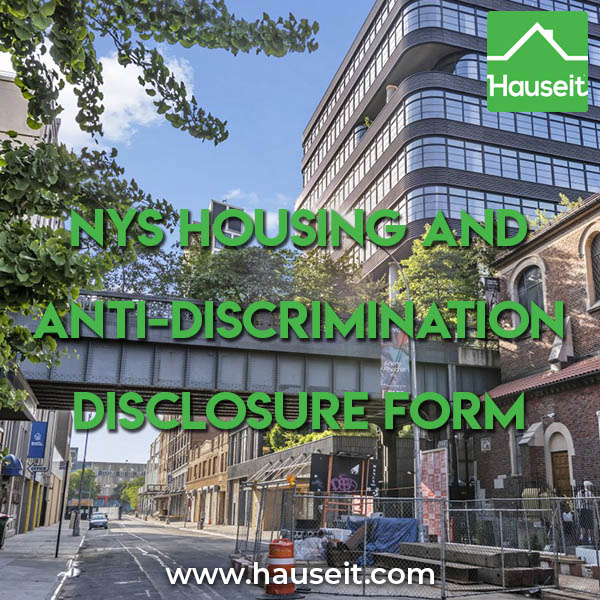 New York Fair Housing Laws require agents to present the NYS Fair Housing & Anti-Discrimination Disclosure Form to all consumers upon first substantive contact.