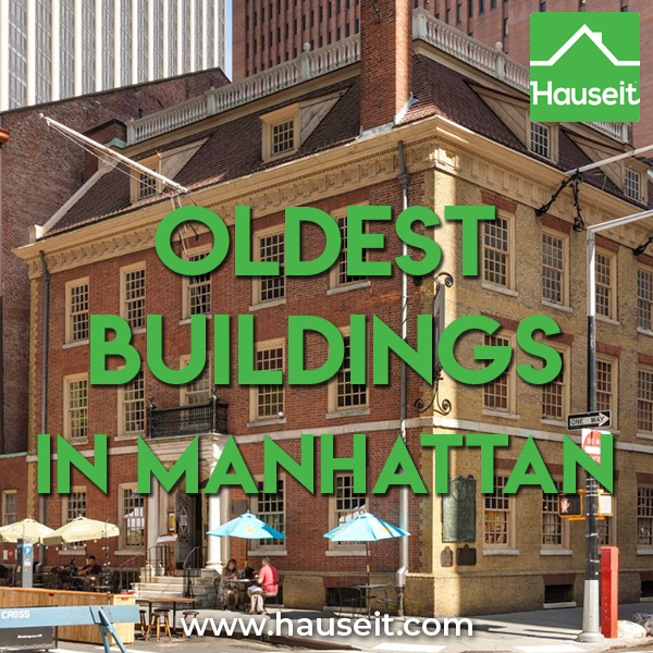 Authoritative list of the oldest buildings and structures in Manhattan, New York City with high resolution photos and historical context.