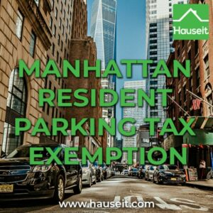 The Manhattan Resident Parking Tax Exemption reduces the amount of sales tax a Manhattan resident pays on a parking spot in Manhattan from 18.375% to 10.385%.
