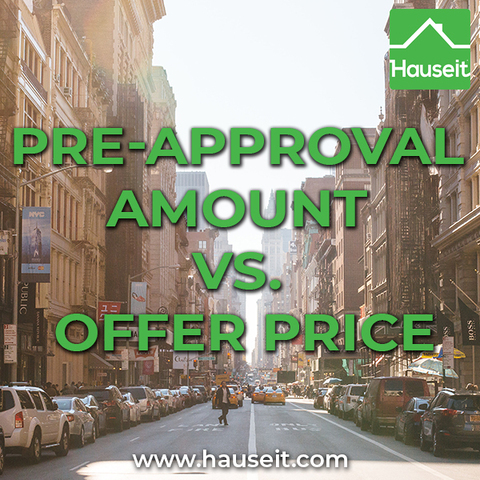 Should your pre-approval amount match your offer price? What are the risks and benefits of using a pre-approval amount above your offer?