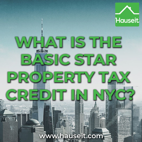 Basic STAR (School Tax Relief) is a tax credit for certain owners of houses, co-ops and condos in NYC. Basic STAR annual savings is ~$300.