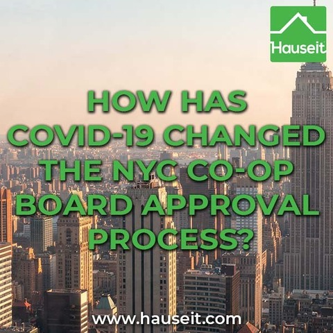The COVID-19 pandemic resulted in permanent changes to the co-op board approval process in NYC including digital application submission and virtual interviews.