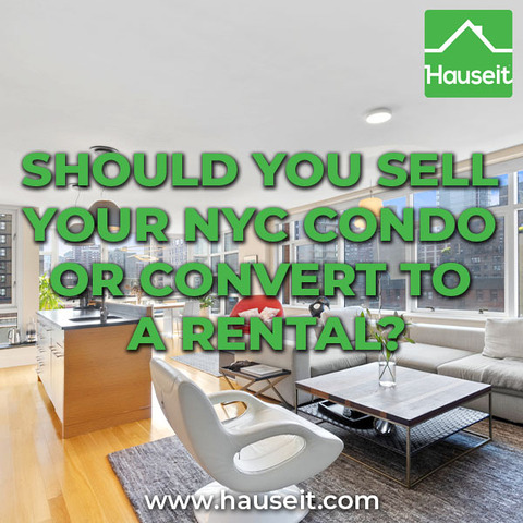 Before selling your condo in NYC, consider closing costs, capital gains taxes, whether you'll move back in and if you want to be a landlord.