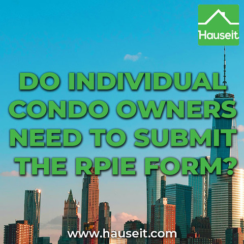 Overview of exclusions to the RPIE form, what exclusions may apply for individual condo and co-op unit owners, requirements & more.