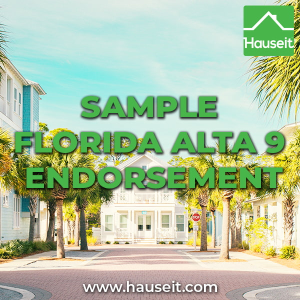 What is an ALTA 9 endorsement? Why and when do you need one? Check out a sample South Florida ALTA 9 endorsement policy & more.