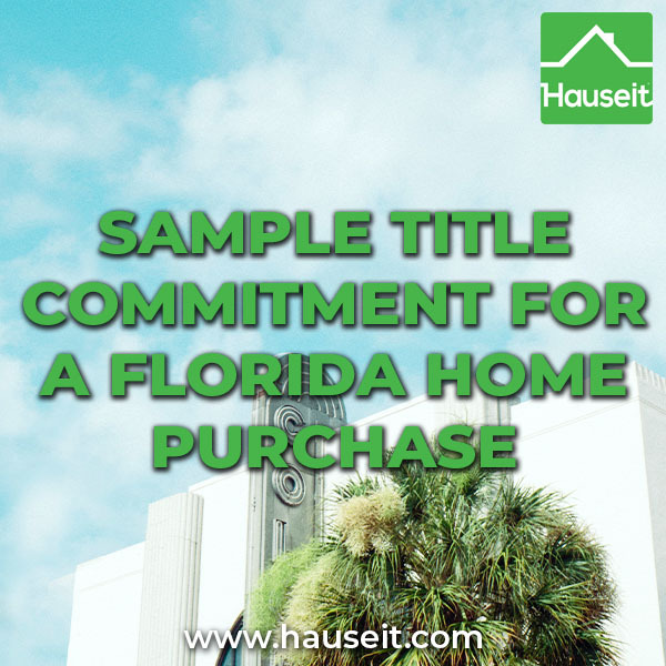 Sample title commitment letter for a hypothetical all cash condo purchase in Miami. Exceptions, requirements & more explained.