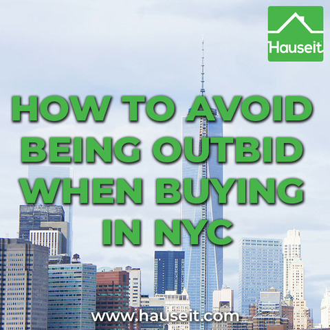 Being outbid when buying a home in NYC is very common. Learn how to beat the competition when buying a condo, co-op or house in New York City.