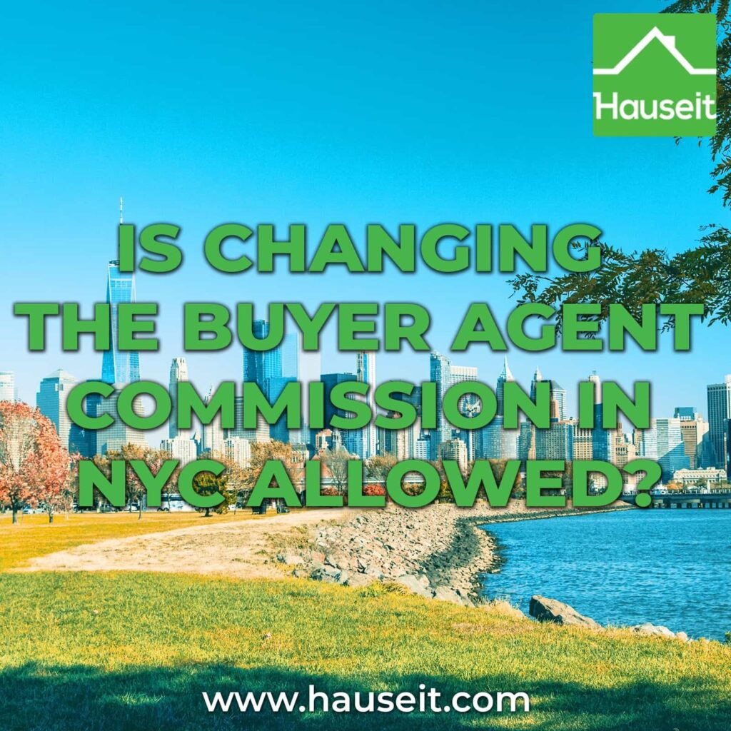 Changing the buyer agent commission in NYC is allowed, but adjusting the commission percentage after listing is an ineffective strategy.
